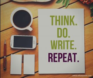 Think. Do. Write. Repeat.